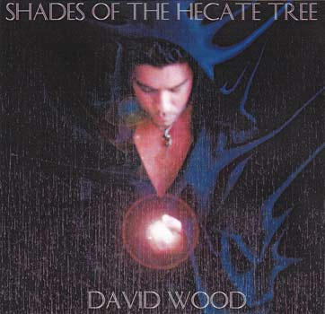 CD: Shades of the Hecate Tree by David Wood